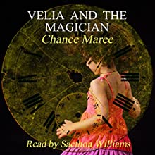 Velia and the Magician: Book of Alexios, 1924: Books of Alexios (       UNABRIDGED) by Chance Maree Narrated by Saethon Williams