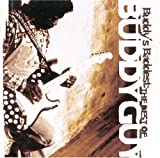 Buddys Baddest: The Best Of Buddy Guy