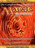 img - for The Complete Encyclopedia of Magic: The Gathering: The Biggest, Most Comprehensive Book About Magic: The Gathering Ever Published book / textbook / text book