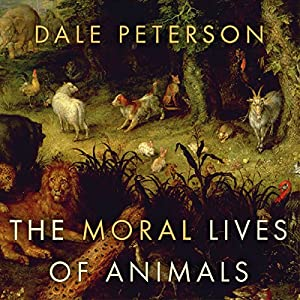 The Moral Lives of Animals Audiobook