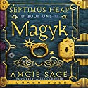 Magyk: Septimus Heap, Book One Audiobook by Angie Sage Narrated by Allan Corduner