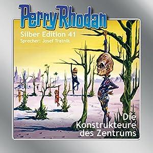 Die Konstrukteure des Zentrums (Perry Rhodan Silber Edition 41) Hörbuch