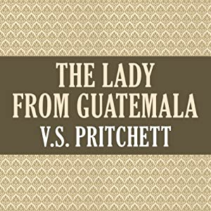 The Lady from Guatemala | [V. S. Pritchett]