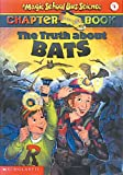 The Truth About Bats (Turtleback School & Library Binding Edition) (Magic School Bus Science Chapter Books (Pb)) (0613225317) by Moore, Eva