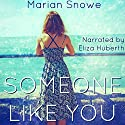 Someone Like You Audiobook by Marian Snowe Narrated by Eliza Huberth