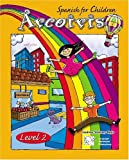 Arcoiris 2: Spanish for Children - Book & CD (Spanish Edition)
