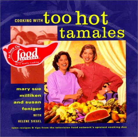 Cooking with Too Hot Tamales: Recipes & Tips From TV Food's Spiciest Cooking Duo image