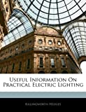 Useful Information on Practical Electric Lighting