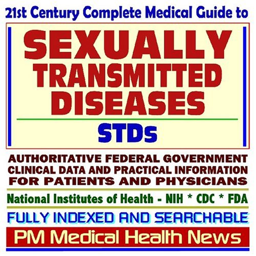 21St Century Complete Medical Guide To Sexually Transmitted Diseases (Stds), Venereal Disease (Vd), Herpes Simplex, Hpv, Genital Warts, Syphilis, ... Patients And Physicians (2 Cd-Rom Superset)