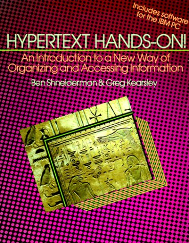 Hypertext Hands-On!: An Introduction to a New Way of Organizing and Accessing Information