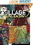 Collage Unleashed: Paint, Bind, Stitc...