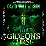 Gideon's Curse: A Novel of Old Mill, NC | David Niall Wilson