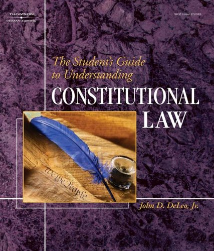 The Student's Guide to Understanding Constitutional Law (West Legal Studies)
