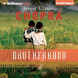 Brotherhood: Dharma, Destiny, and the American Dream | [Deepak Chopra, Sanjiv Chopra]