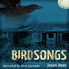 Birdsongs Audiobook by Jason Deas Narrated by Nick Sarando