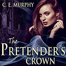 The Pretender's Crown: Inheritors' Cycle, Book 2 (       UNABRIDGED) by C. E. Murphy Narrated by Beverley A. Crick