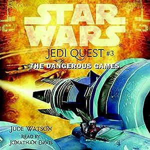 Star Wars: Jedi Quest #3: The Dangerous Games Audiobook