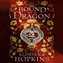 Bound by a Dragon: The Dragon Archives, Book 1 Hörbuch von Linda K. Hopkins Gesprochen von: Linda Hopkins