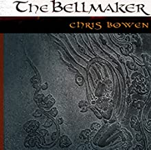 The Bell Maker: A True Seeker's Tale (       UNABRIDGED) by Chris Bowen Narrated by Donald L. Clouston