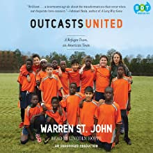 Outcasts United (       UNABRIDGED) by Warren St. John Narrated by Lincoln Hoppe