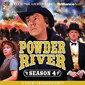 Powder River - Season Four: A Radio Dramatization | [Jerry Robbins]
