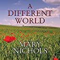 A Different World Audiobook by Mary Nichols Narrated by Penelope Freeman