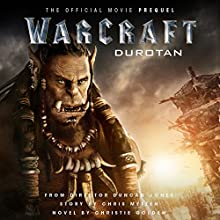 Warcraft: Durotan: The Official Movie Prequel Audiobook by Christie Golden Narrated by Toby Longworth
