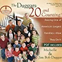The Duggars: 20 and Counting!: Raising One of America's Largest Families - How They Do It Audiobook by Michelle Duggar, Jim Bob Duggar Narrated by Michelle Duggar