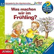 Was machen wir im Frühling? (Wieso? Weshalb? Warum? junior) | Susanne Szesny, Andrea Erne