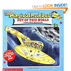 The Magic School Bus Out Of This World: A Book About Space Rocks Joanna Cole and Bruce Degan