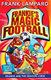 Frankie's Magic Football: 07 Frankie and the Dragon Curse