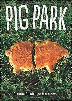 Amazon.com: Pig Park (9781935955771): Claudia Guadalupe