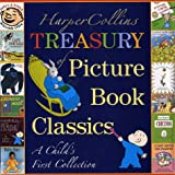 HarperCollins Treasury of Picture Book Classics: A Child's First Collectionby Various