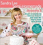: Sandra Lee Semi-Homemade Desserts 2