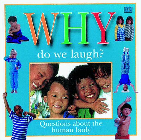 Why Do We Laugh? : Questions Children Ask About the Human Body (Why Books), HARLAN HOYT HORNER