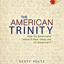 The American Trinity (       UNABRIDGED) by Scott Voltz Narrated by Melissa Madole