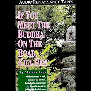 If You Meet the Buddha On the Road, Kill Him Audiobook