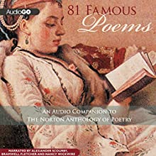 81 Famous Poems: An Audio Companion to The Norton Anthology of Poetry Audiobook by William Shakespeare, John Donne, Robert Herricks Narrated by Alexander Scourby, Nancy Wickwire, Bramwell Fletcher