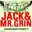 Jack and Mr. Grin (       UNABRIDGED) by Andersen Prunty Narrated by Andersen Prunty