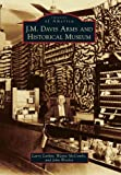 img - for J. M. Davis Arms and Historical Museum (Images of America) book / textbook / text book