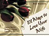 img - for 101 Ways To Love Your Wife book / textbook / text book