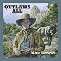 Outlaws All Audiobook by Wayne D Overholser Narrated by Jeff Harding