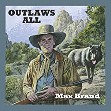 Outlaws All (       UNABRIDGED) by Wayne D Overholser Narrated by Jeff Harding