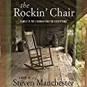 The Rockin' Chair (       UNABRIDGED) by Steven Manchester Narrated by Lisa Stathoplos