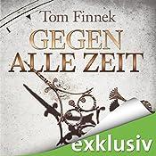 Gegen alle Zeit (London-Trilogie 2) | Tom Finnek