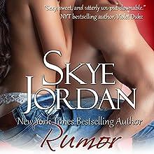 Rumor: A Renegades Novella (       UNABRIDGED) by Skye Jordan Narrated by Piper Goodeve