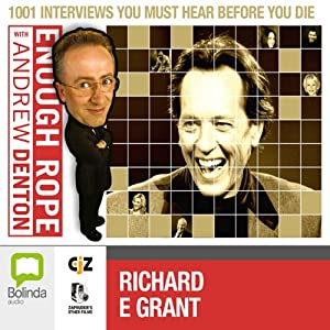 Enough Rope with Andrew Denton: Richard E. Grant | [Andrew Denton]