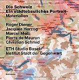 img - for Die Schweiz ein st dtebauliches Portrait book / textbook / text book