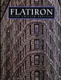 Flatiron: A Photographic History of the World's First Steel Frame Skyscraper, 1901-1990