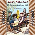 Die Rettung der Neuen Welt (Käpt'n Silberbart 2) Hörbuch von  Kigunage Gesprochen von: Christiane Probst